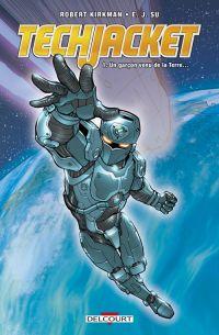 Tech Jacket T1 : Un garçon venu de la Terre... (0), comics chez Delcourt de Kirkman, Su, Staples, Riley