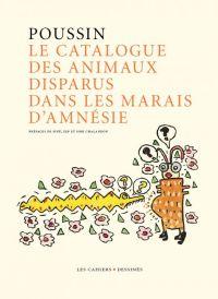 Le Catalogue des animaux disparus dans les marais d'amnésie, bd chez Les cahiers dessinés de Poussin