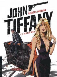 John Tiffany T2 : Le désir du désir, bd chez Le Lombard de Desberg, Panosian