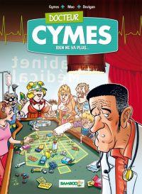 Docteur Cymes T2 : Rien ne va plus (0), bd chez Bamboo de Mao, Cymes, Duvigan, Lunven