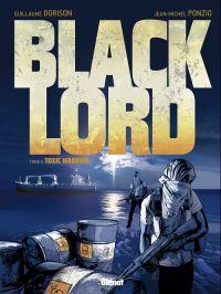 Black Lord T2 : Toxic Warrior (0), bd chez Glénat de Dorison, Dorison, Ponzio