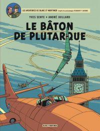 Blake & Mortimer T23 : Le bâton de Plutarque (0), bd chez Blake et Mortimer de Sente, Schréder, Juillard, Demille