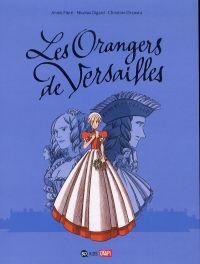 Les Orangers de Versailles, bd chez Bayard de Pietri, Digard, Circosta