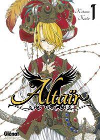 Altaïr T1, manga chez Glénat de Katô