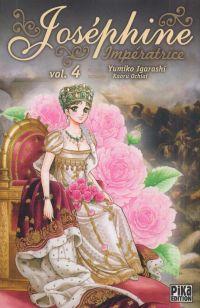 Joséphine impératrice  T4, manga chez Pika de Ochiai, Igarashi