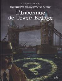 Les Enquêtes du commissaire Raffini T11 : L'inconnue de Tower Bridge, bd chez Tartamudo de Rodolphe, Maucler