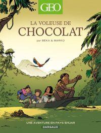 Géo BD T4 : La voleuse de chocolat (0), bd chez Dargaud de Beka, Marko, Cosson
