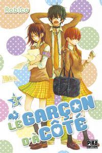 Le garçon d'à côté T3, manga chez Pika de Robico