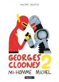 Georges Clooney T2 : Mi-homme Michel (0), bd chez Delcourt de Valette