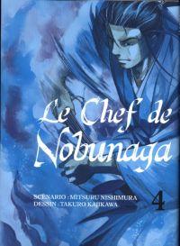 Le chef de Nobunaga T4, manga chez Komikku éditions de Nishimura, Kajikawa
