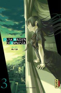 Dusk maiden of amnesia T3, manga chez Kana de Maybe