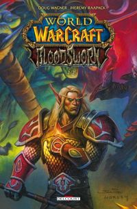 World of Warcraft - Bloodsworn T2, comics chez Delcourt de Wagner, Raapack, Cox, McCaig