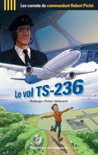 Les Carnets du commandant Robert Piché : Le vol TS-236 (0), bd chez Dominique et compagnie de Piché, Roberge, Vallerand