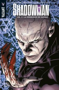 Shadowman T2 : La vengeance de Darque, comics chez Panini Comics de Jordan, Zircher, Garbett, Larosa, Gaudiano, Bernard, De La Torre, Martellacci, Edwards, Reber, Major