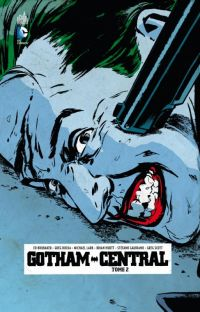 Gotham Central T2 : Jokers and madmen (0), comics chez Urban Comics de Brubaker, Rucka, Gaudiano, Hurtt, Scott, Lark, Loughridge