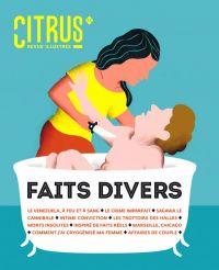 Citrus T2 : Faits divers (0), bd chez L'Agrume de Collectif