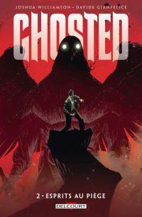 Ghosted T2 : Esprits au piège (0), comics chez Delcourt de Williamson, Gianfelice, Mrva, Scalera