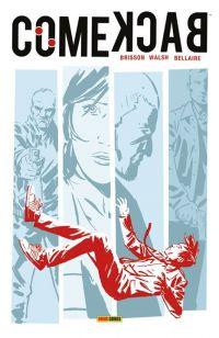 Comeback, comics chez Panini Comics de Brisson, Walsh, Bellaire