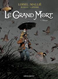 Le grand mort T5 : Panique (0), bd chez Vents d'Ouest de Djian, Loisel, Mallié, Lapierre