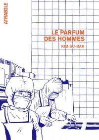 Le Parfum des hommes : , bd chez Atrabile de Su-Bak