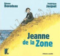 Jeanne de la zone, bd chez Editions de l'Atelier de Jacquet, Davodeau