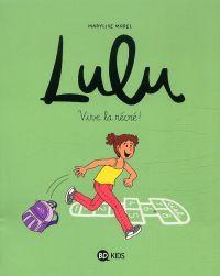 Lulu T1 : Vive la récré ! (0), bd chez Bayard de Collectif, Morel