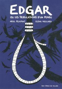 Edgar ou les tribulations d'un pendu, bd chez Aux forges de vulcain de Pelaprat, Vieillard