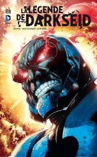 La Légende de Darkseid, comics chez Urban Comics de Wolfman, Byrne, Wein, Ostrander, Ordway, Ziuko, Loughridge