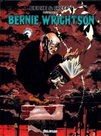 Eerie & Creepy présentent Bernie Wrightson, comics chez Délirium de DuBay, Wrightson, Cuti, Lewis, Jones, Infantino, Chaykin