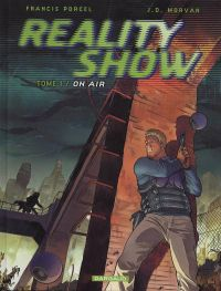 Reality Show T1 : On Air (0), bd chez Dargaud de Morvan, Porcel, Hubert
