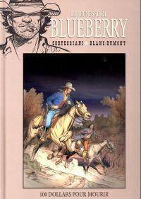 La jeunesse de Blueberry T16 : 100 dollars pour mourir (0), bd chez Hachette de Corteggiani, Blanc-Dumont, Blanc-Dumont