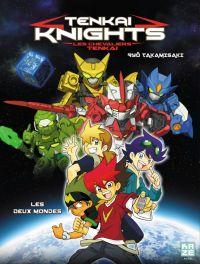 Tenkai knights T1 : Les deux mondes (0), manga chez Kazé manga de Takamisaki