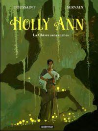 Holly Ann T1 : La Chèvre sans cornes (0), bd chez Casterman de Toussaint, Servain