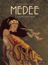 Médée (Peña) T2 :  Le Couteau dans la plaie (0), bd chez Casterman de le Callet, Peña