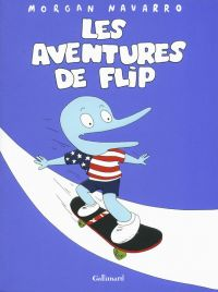 Les Aventures de Flip, bd chez Gallimard de Navarro