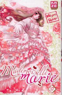 Mademoiselle se marie T17 : , manga chez Kazé manga de Hazuki