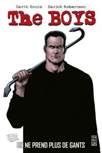 The Boys T6 : On ne prend plus de gants, comics chez Panini Comics de Ennis, McCrea, Robertson, Clark, Braun, Burns, Aviña