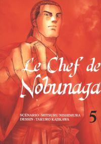 Le chef de Nobunaga T5, manga chez Komikku éditions de Kajikawa