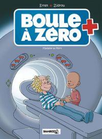 Boule à zéro T4 : Madame la mort (0), bd chez Bamboo de Zidrou, Ernst, Carpentier