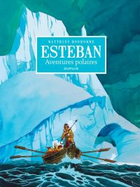 Esteban : Aventures polaires (0), bd chez Dupuis de Bonhomme