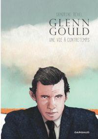 Glenn Gould : Une vie à contretemps (0), bd chez Dargaud de Revel