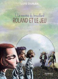 Roland et le jeu T1 : La société du brouillard (0), bd chez Diabolo éditions de Duràn