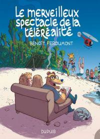 Le Merveilleux spectacle de la télé-réalité T1, bd chez Dupuis de Feroumont