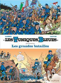 Les Tuniques bleues présentent T1 : Les grandes batailles (0), bd chez Dupuis de Cauvin, Lambil