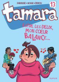 Tamara T13 : Entre les deux, mon cœur balance... (0), bd chez Dupuis de Zidrou, Darasse, Bosse