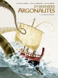 Les Derniers argonautes T2 : La Mer du destin, bd chez Glénat de Djian, Legrand, Ryser