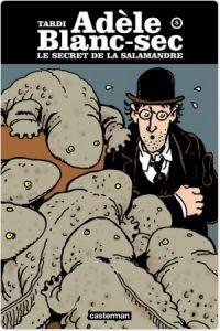 Adèle Blanc-Sec T5 : Le Secret de la salamandre (0), bd chez Casterman de Tardi