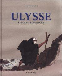 Ulysse, les chants du retour, bd chez Actes Sud BD de Harambat