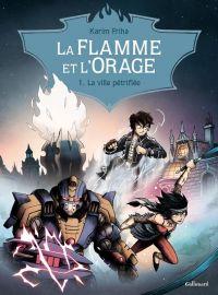 La Flamme et l'Orage T1 : La ville pétrifiée (0), bd chez Gallimard de Friha