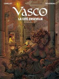Vasco T26 : La cité ensevelie, bd chez Le Lombard de Chaillet, Rousseau, Chaillet